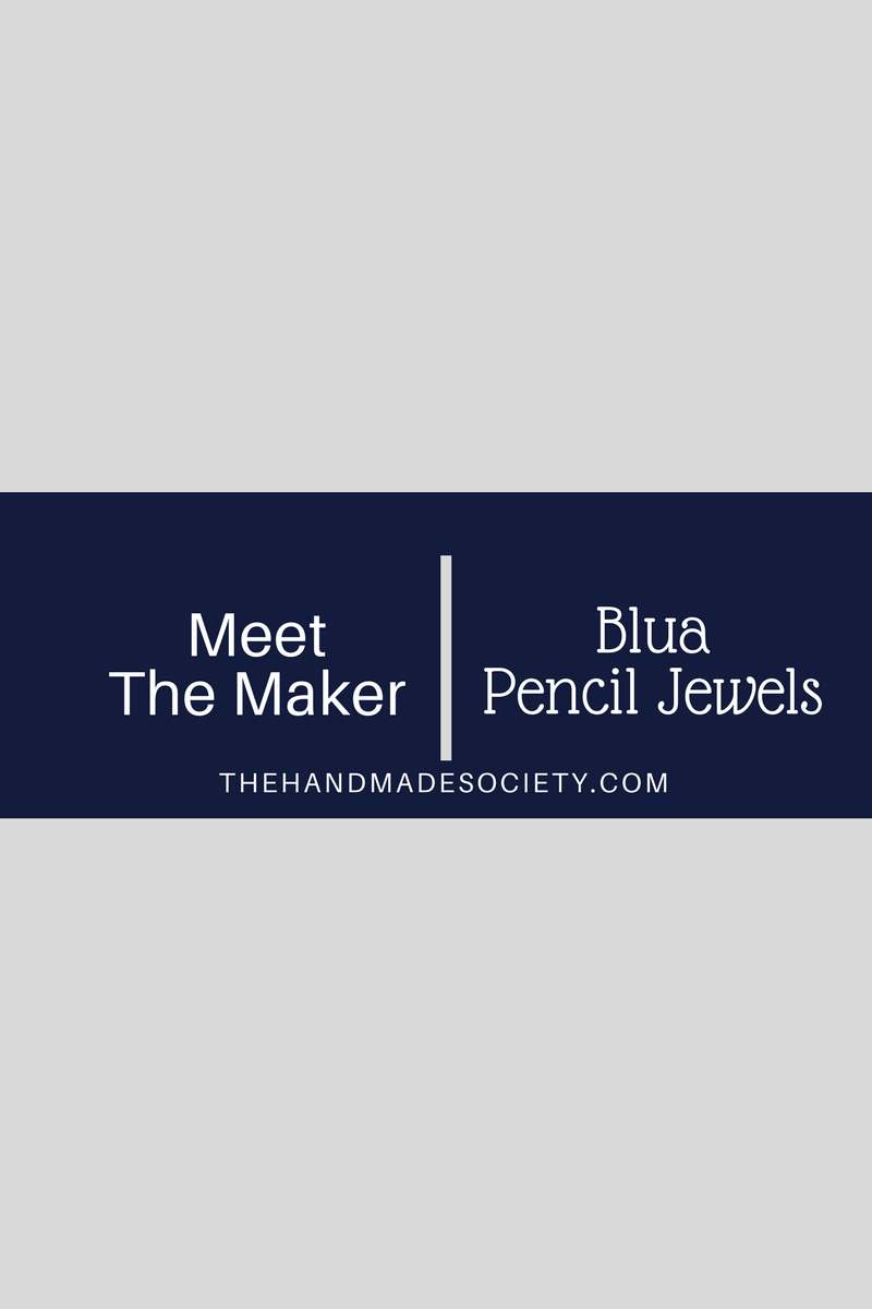 Meet the Maker | Blua Pencil Jewels