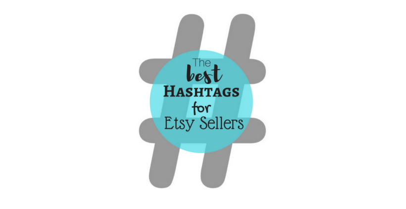 The Best Hashtags for Etsy Sellers